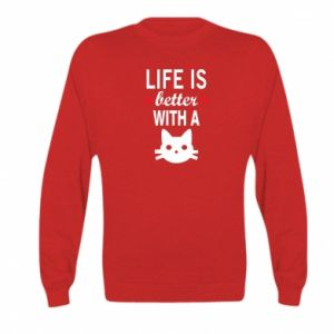 Kid's sweatshirt Life is better with a cat