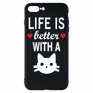 iPhone 8 Plus Case Life is better with a cat