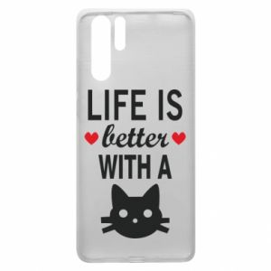 Huawei P30 Pro Case Life is better with a cat