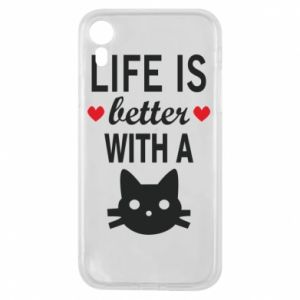 iPhone XR Case Life is better with a cat