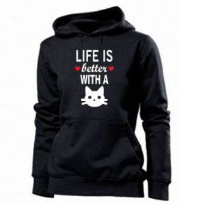 Women's hoodies Life is better with a cat