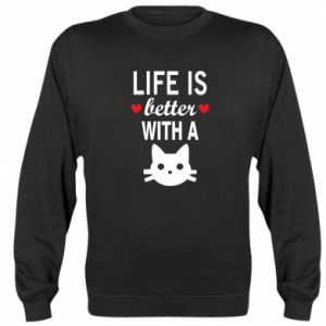 Sweatshirt Life is better with a cat