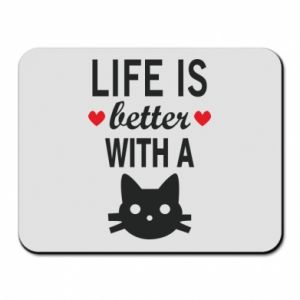 Mouse pad Life is better with a cat