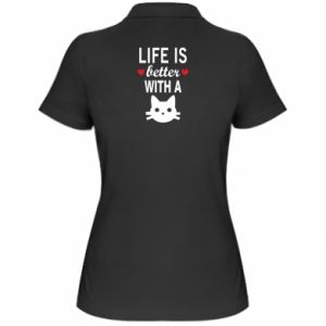 Women's Polo shirt Life is better with a cat