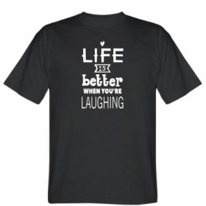 Koszulka męska Life is butter when you're laughing