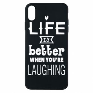 iPhone Xs Max Case Life is butter when you're laughing