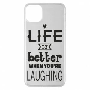 Etui na iPhone 11 Pro Max Life is butter when you're laughing