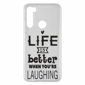 Xiaomi Redmi Note 8 Case Life is butter when you're laughing