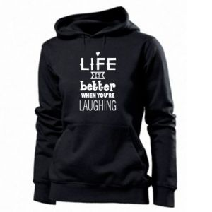 Women's hoodies Life is butter when you're laughing