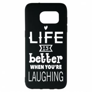 Samsung S7 EDGE Case Life is butter when you're laughing