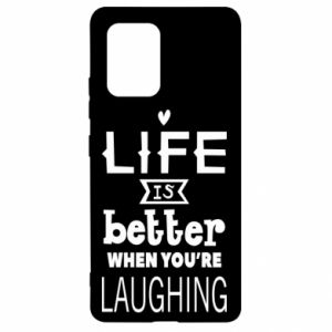 Samsung S10 Lite Case Life is butter when you're laughing