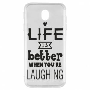 Samsung J7 2017 Case Life is butter when you're laughing