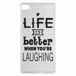 Huawei P8 Case Life is butter when you're laughing