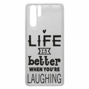 Huawei P30 Pro Case Life is butter when you're laughing