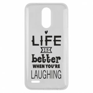 Lg K10 2017 Case Life is butter when you're laughing