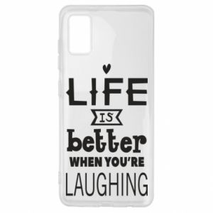 Samsung A41 Case Life is butter when you're laughing