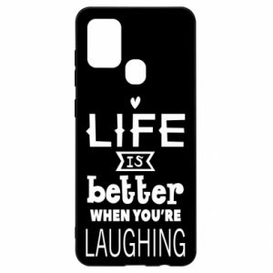 Samsung A21s Case Life is butter when you're laughing