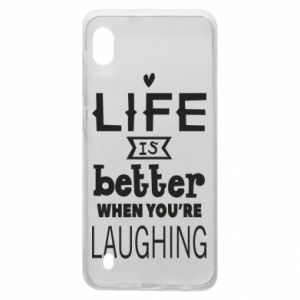 Samsung A10 Case Life is butter when you're laughing