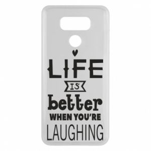 LG G6 Case Life is butter when you're laughing