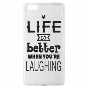 Huawei P8 Lite Case Life is butter when you're laughing