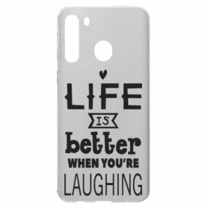 Samsung A21 Case Life is butter when you're laughing