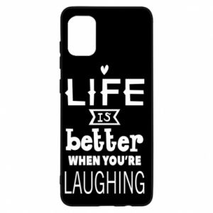 Samsung A31 Case Life is butter when you're laughing