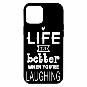 iPhone 12 Pro Max Case Life is butter when you're laughing