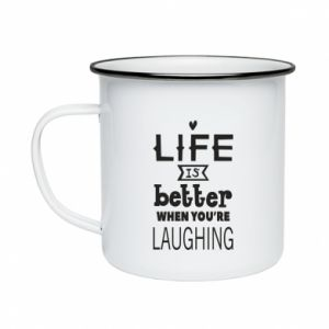 Enameled mug Life is butter when you're laughing