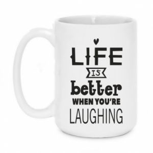 Kubek 450ml Life is butter when you're laughing