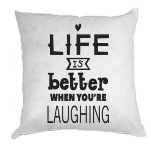Pillow Life is butter when you're laughing