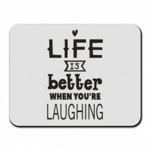 Mouse pad Life is butter when you're laughing