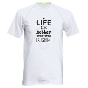 Men's sports t-shirt Life is butter when you're laughing