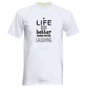Koszulka sportowa męska Life is butter when you're laughing