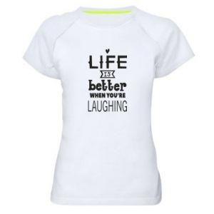 Koszulka sportowa damska Life is butter when you're laughing