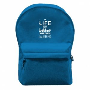 Backpack with front pocket Life is butter when you're laughing