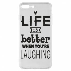 iPhone 7 Plus case Life is butter when you're laughing