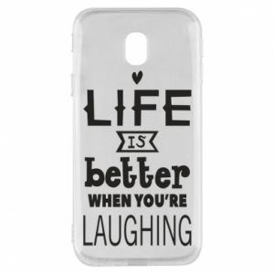 Samsung J3 2017 Case Life is butter when you're laughing