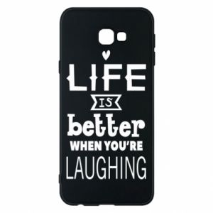 Samsung J4 Plus 2018 Case Life is butter when you're laughing