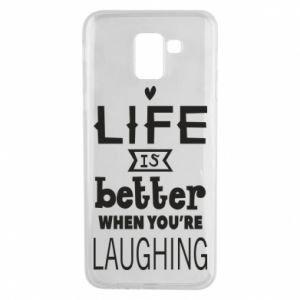 Samsung J6 Case Life is butter when you're laughing