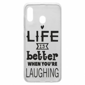 Samsung A20 Case Life is butter when you're laughing