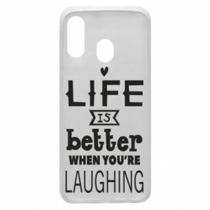 Etui na Samsung A40 Life is butter when you're laughing