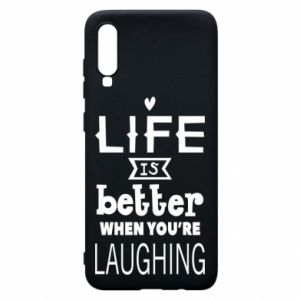 Etui na Samsung A70 Life is butter when you're laughing