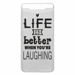 Etui na Samsung A80 Life is butter when you're laughing