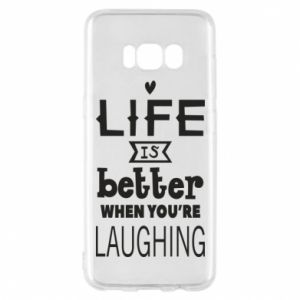 Samsung S8 Case Life is butter when you're laughing