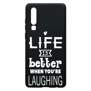 Huawei P30 Case Life is butter when you're laughing