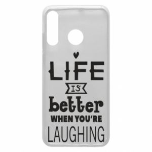 Huawei P30 Lite Case Life is butter when you're laughing