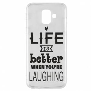 Etui na Samsung A6 2018 Life is butter when you're laughing