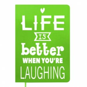 Notepad Life is butter when you're laughing