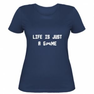 Women's t-shirt Life is just a game
