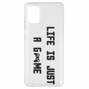 Samsung A51 Case Life is just a game